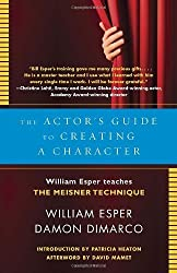 The Actor's Guide to Creating a Character: William Esper Teaches the Meisner Technique by Esper, William, Dimarco, Damon (2014) Paperback