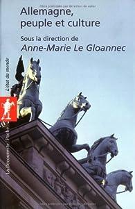 Allemagne, peuple et culture par Anne-Marie Le Gloannec