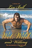 Wet, Wild and Willing, Lew Bull, 193462585X