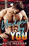 Book Cover for Undone By You (The Chicago Rebels Series)