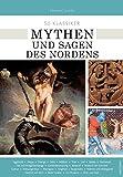 50 Klassiker Mythen und Sagen des Nordens: Die keltische und germanische Überlieferung