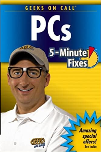 Geeks On Call PCs: 5-Minute Fixes