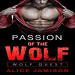 Passion of the Wolf: Wolf Quest, Book 2 | Alice Jamison