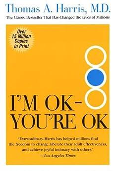 I'm OK--You're OK by [Harris, Thomas]
