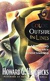 Color Outside the Lines, Howard G. Hendricks, 084994385X