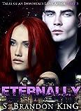 Eternally (Tales Of An Immortal's Love Affair Trilogy, #3)