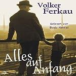 Alles auf Anfang | Volker Ferkau