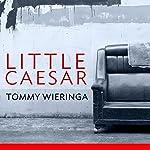 Little Caesar: A Novel | Tommy Wieringa