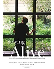 Staying Alive: Critical Perspectives on Health, Illness, and Health Care (2010-04-30)
