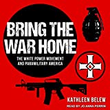 #9: Bring the War Home: The White Power Movement and Paramilitary America