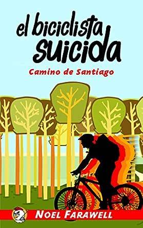 El Biciclista Suicida: Camino de Santiago (Las aventuras del Pollo ...