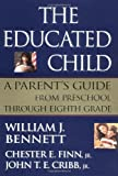 img - for The Educated Child: A Parents Guide From Preschool Through Eighth Grade book / textbook / text book