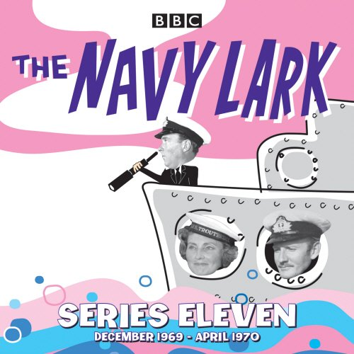 The Navy Lark: Collected Series 11: Classic Comedy from the BBC Radio Archive (Radio Archives)