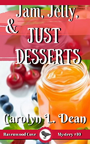 Just Jam - JAM, JELLY, and JUST DESSERTS: A Ravenwood Cove Cozy Mystery (book 10)
