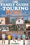 The Family Guide to Touring Israel, Lisa Aiken, 1453635203