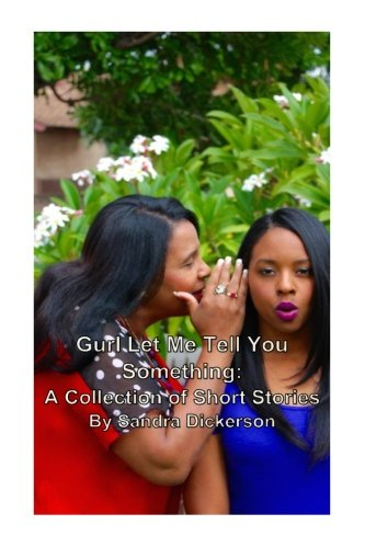Gurl, Let Me Tell You Something: A Collection of Short Stories pdf