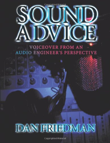 Sound Advice: Voiceover from an Audio Engineer's Perspective by AuthorHouse