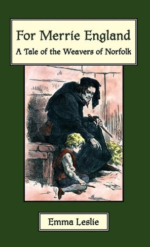 For Merrie England: A Tale of The Weavers of Norfolk
