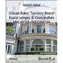 Ulasan Buku: 'Sanitary Board' Kuala Lumpur & Kesejarahan MALAYSIA-INDONESIA