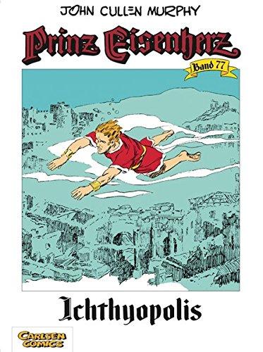 Prinz Eisenherz 77: Ichthyopolis Taschenbuch – 22. März 2006 John Cullen Murphy Carlsen 3551715777 Belletristik