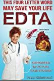 Edta: This Four Letter Word May Save Your Life