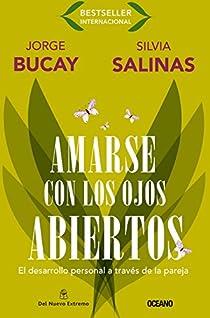 Amarse Con los Ojos Abiertos: El Desarrollo Personal A Traves de la Pareja = To Love Itself with the Open Eyes par Bucay