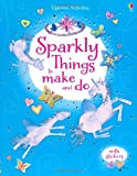 Sparkly Things to Make and Do (Usborne Things to Make and Do)