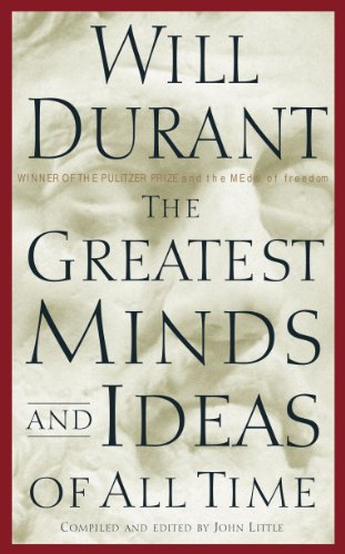 The Greatest Minds and Ideas of All Time by [Durant, Will]