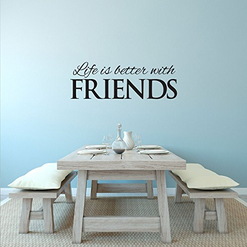 Life is Better with Friends - Inspirational Quote Wall Art Vinyl Decal - 8