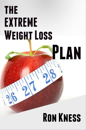 The Extreme Weight Loss Plan: How to Quickly and Easily Lose 20 Pounds or More in 10 Easy Steps
