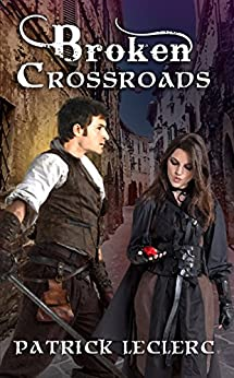 Broken Crossroads (Knights of the Shadows Book 1) by [LeClerc, Patrick]