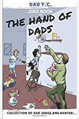 Dad FC | Joke book for THE HAND OF DADS - Collection of Dad Jokes and Banter Paperback