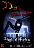 Flights of Fantasy (Dusty the Demon Hunter)