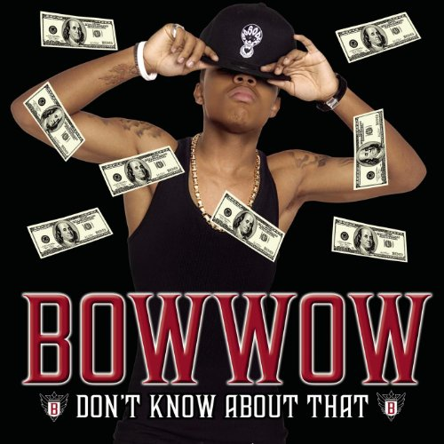 She Dont Know Mp3 Download: Amazon.com: Don't Know About That [Explicit]: Bow Wow: MP3