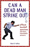 Can a Dead Man Strike Out?, Mark S. Halfon, 1891661493