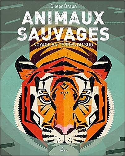Animaux sauvages, voyages en terres du Sud: Voyage en terres du Sud