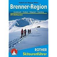 Brenner-Region. Innsbruck, Stubai, Wipptal, Sterzing. 50 Skitouren in Nord- und Südtirol (Rother Skitourenführer)