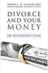 Divorce and Your Money: The No-Nonsense Guide Paperback