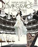 NANA MIZUKI LIVE GRACE -ORCHESTRA- [Blu-ray]