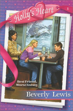 Best Friend, Worst Enemy (Holly's Heart, Book 1)