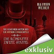 Die geheimen Akten des Sir Arthur Conan Doyle: Die komplette zweite Staffel - Akten 6-10   Raimon Weber