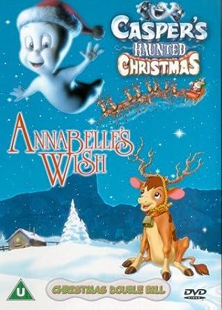 casper s haunted christmas annabelle s wish dvd co uk