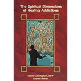 Spiritual Dimensions of Healing Addictions