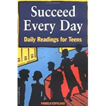 SUCCEED EVERY DAY: DAILY READING FOR TEENS