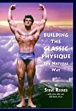 Building the Classic Physique: The Natural Way