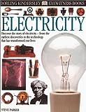 Electricity, Steve Parker and Dorling Kindersley Publishing Staff, 0789467119