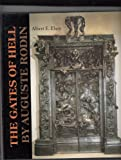 The Gates of Hell by Auguste Rodin, Albert E. Elsen, 0804712735
