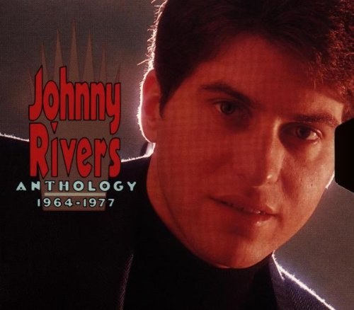 Johnny Rivers Anthology, 1964-1977 [2-CD Set] by Rhino