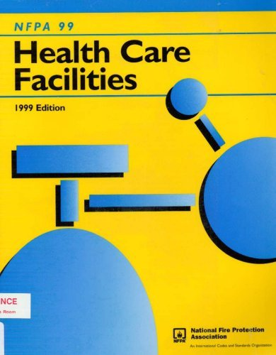 Nfpa 99: Standard for Health Care Facilities [6/30/1999] National Fire Protection Association