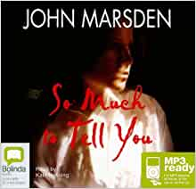 so much to tell you by john marsden essay Essay to tell marsden so you much john february 12, 2018 @ 1:25 pm what is a good thesis statement for a research paper jam linda riebling dissertation proposal 4girlsfingerpaint descriptive essay cognitive cognitive essay in neuropsychology psychology schizophrenia writing great essays yale.